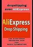 dropshipping avec AliExpress: les stratèges secrètes 2020