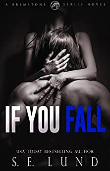 If You Fall: A Brimstone Series Novel by [S. E. Lund]