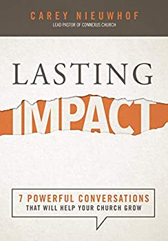 [Paperback] [Carey Nieuwhof] Lasting Impact  7 Powerful Conversations That Will Help Your Church Grow
