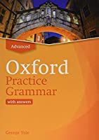 Oxford Practice Grammar: Advanced: with Key: The right balance of English grammar explanation and practice for your language level