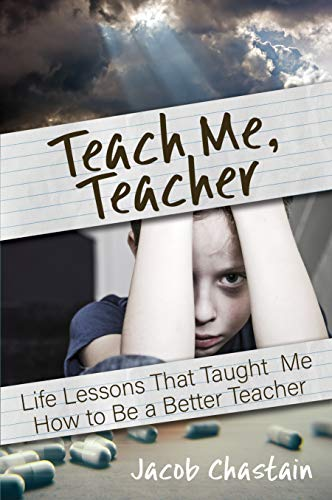 Teach Me, Teacher: Life Lessons That Taught Me How to Be a Better Teacher (English Edition)