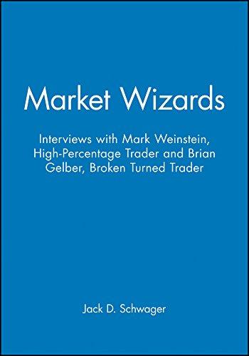 Market Wizards: Interviews with Mark Weinstein, High-Percentage Trader and Brian Gelber, Broken Turned Trader (Wiley Trading Audio)