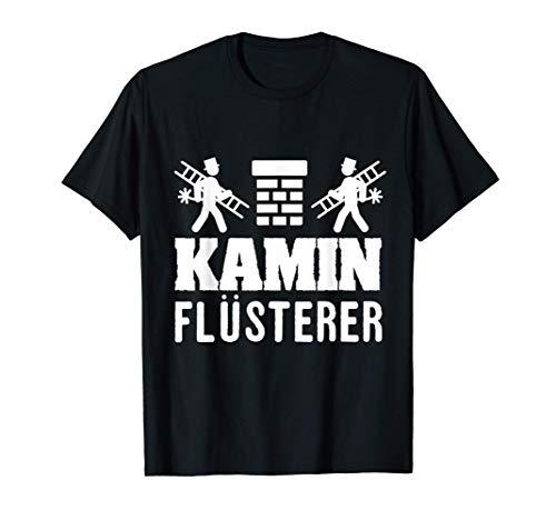 Kamin Flüsterer Für Schornsteinfeger und Kaminkehrer T-Shirt