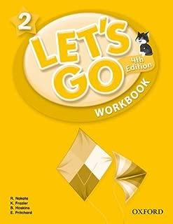 Let's Go 2 Workbook: Language Level: Beginning to High Intermediate.  Interest Level: Grades K-6.  Approx. Reading Level: K-4 (Let's Go (Oxford))