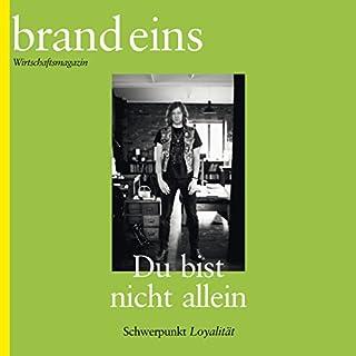 brand eins audio: Loyalität                   Autor:                                                                                                                                 brand eins                               Sprecher:                                                                                                                                 Michael Bideller,                                                                                        Anja Mentzendorff                      Spieldauer: 6 Std. und 16 Min.     6 Bewertungen     Gesamt 4,0