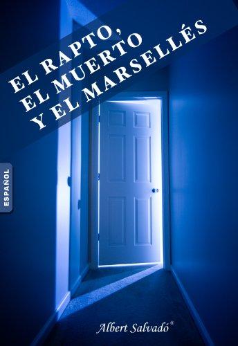 El Rapto, El Muerto Y El Marsellés