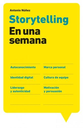 Storytelling en una semana: Autoconocimiento, Marca personal, Identidad digital, Cultura de equipo,...