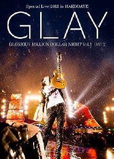 GLAY Special Live 2013 in HAKODATE GLORIOUS MILLION DOLLAR NIGHT Vol.1 LIVE DVD DAY 2~真夏の豪雨篇~(7.28公演収録)
