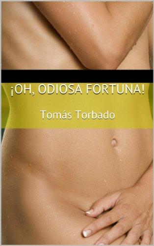 ¡Oh, odiosa fortuna! (Spanish Edition)