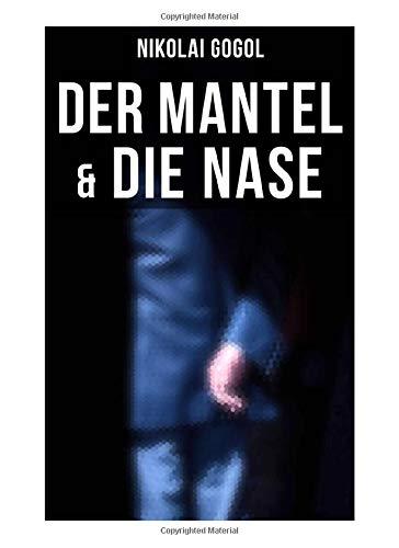 Nikolai Gogol: Der Mantel & Die Nase