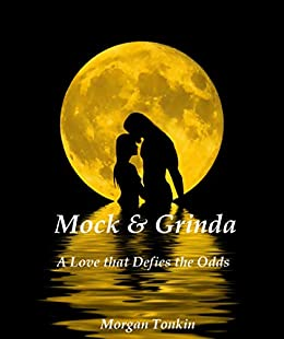 Mock & Grinda: A Love that Defies the Odds (The Mother's Children) by [Morgan Tonkin]