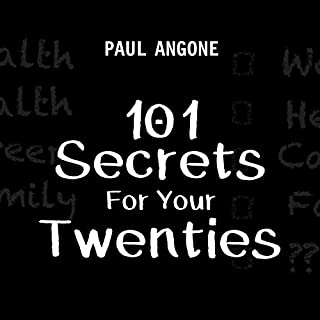 101 Secrets for Your Twenties                   By:                                                                                                                                 Paul Angone                               Narrated by:                                                                                                                                 Kyle McCarley                      Length: 3 hrs and 52 mins     60 ratings     Overall 4.5