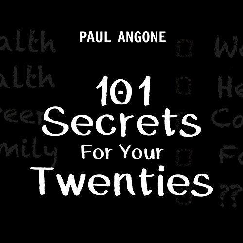 101 Secrets for Your Twenties                   By:                                                                                                                                 Paul Angone                               Narrated by:                                                                                                                                 Kyle McCarley                      Length: 3 hrs and 52 mins     58 ratings     Overall 4.4