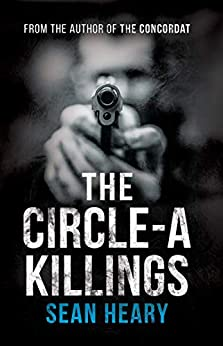 The Circle-A Killings by [Sean Heary]