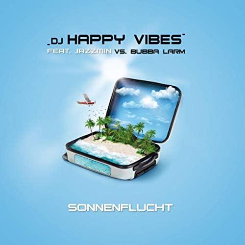 DJ Happy Vibes feat. Jazzmin vs. Bubba Larm