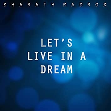 Let's Live in a Dream