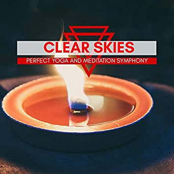 Clear Skies - Perfect Yoga And Meditation Symphony