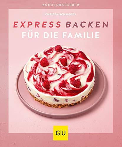 Expressbacken für die Familie (GU KüchenRatgeber)