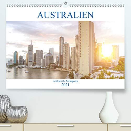Australien - Australische Metropolen (Premium, hochwertiger DIN A2 Wandkalender 2021, Kunstdruck in Hochglanz)