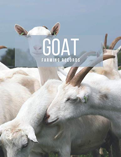 Goat Farming Records: Log Book Journal for Animal Farming Record Keeping, Farm Doe Goat Breed Details Information and Genetic Profile Records Diary, ... with 120 Pages. (Goat Information Book)