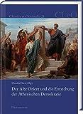 Der Alte Orient und die Entstehung der Athenischen Demokratie (Classica et Orientalia) - Claudia Horst