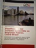 Planificación del Turismo Sostenible en Regiones Pobres. Ceará-Brasil: Al bienestar de la población sigue el éxito del turismo sostenible: planificación de políticas públicas y seguimiento! (2 nº 1)