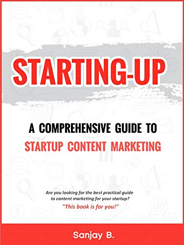 Starting-up: A Comprehensive Guide to Startup Content Marketing (English Edition)