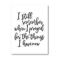 私が今持っているもののために祈ったとき、私はまだ覚えていますキャンバスプリントポスターインスピレーションを与える引用壁アートパネルリビングルームの装飾絵画インテリア40x60cm絵画 インテリア フレームなし painting インテリア、玄関、リビングと寝室の飾りに最高H87