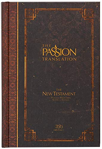Compare Textbook Prices for The Passion Translation New Testament 2020 Edition HC Espresso: With Psalms, Proverbs, and Song of Songs Hardcover – A Perfect Gift for Confirmation, Holidays, and More Translation Edition ISBN 9781424561698 by Brian Simmons