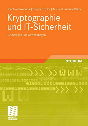 Kryptographie und IT-Sicherheit: Grundlagen und Anwendungen