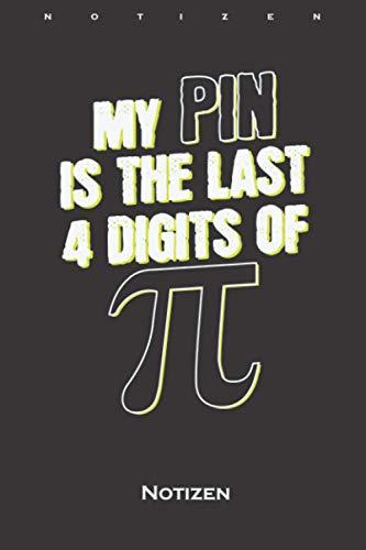 Meine PIN sind die letzten 4 Zahlen von PI Mathe Notizbuch: Liniertes Notizbuch für Wissenschaftler und Mathe-Fans