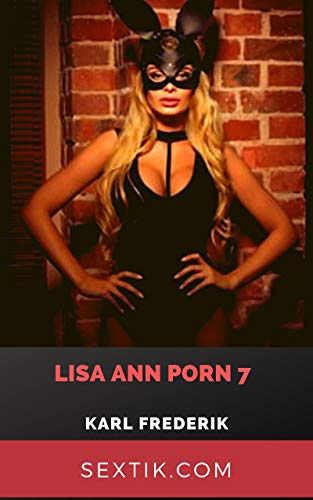 Lisa Ann Porn 7 (German Edition)
