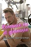 Romance en el gimnasio: Una nueva oportunidad