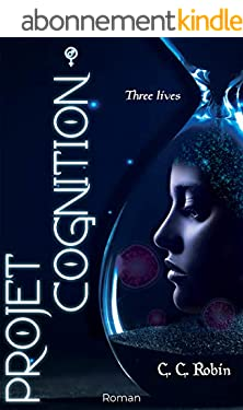 Projet cognition: Un thriller futuriste intense !