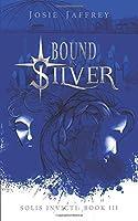 Bound in Silver (Solis Invicti)