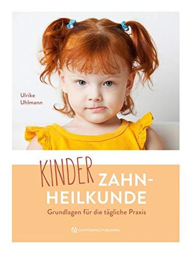 Kinderzahnheilkunde: Grundlagen für die tägliche Praxis