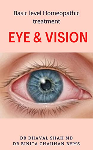 Basic Homeopathic treatment of Eye & Vision (English Edition)