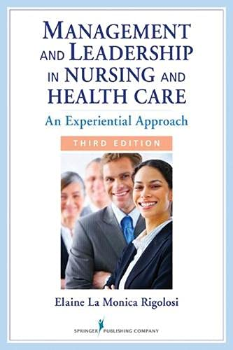 Compare Textbook Prices for Management and Leadership in Nursing and Health Care: An Experiential Approach 3 Edition ISBN 9780826108395 by Rigolosi EdD  JD  FAAN, Elaine La Monica