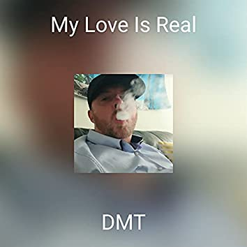 My Love Is Real