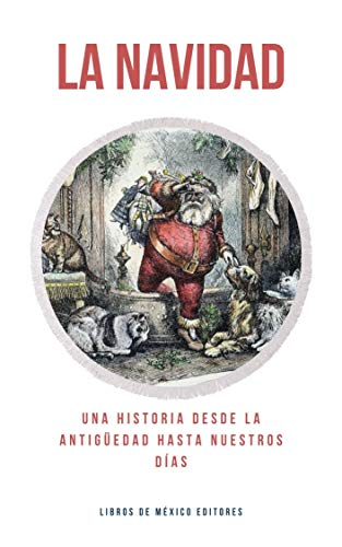 La Navidad: Una historia desde la antigüedad hasta nuestros días (Spanish Edition)