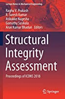 Structural Integrity Assessment: Proceedings of ICONS 2018 (Lecture Notes in Mechanical Engineering)