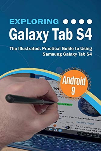 Exploring Galaxy Tab S4: The Illustrated, Practical Guide to using Samsung Galaxy Tab s4 (Exploring Tech, Band 5)