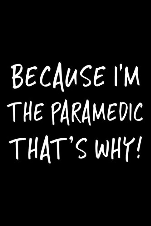 まもなく音楽を聴く歩行者Because I'm The Paramedic That's Why!: Blank Lined Notebook Journals