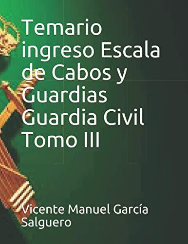 Temario ingreso Escala de Cabos y Guardias Guardia Civil Tomo III