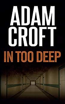 In Too Deep (Knight & Culverhouse Book 5) by [Adam Croft]