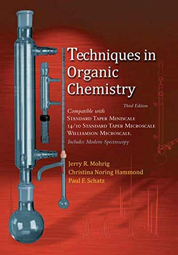 Techniques in Organic Chemistry: Miniscale, Standard Taper Microscale, and Williamson Microscale