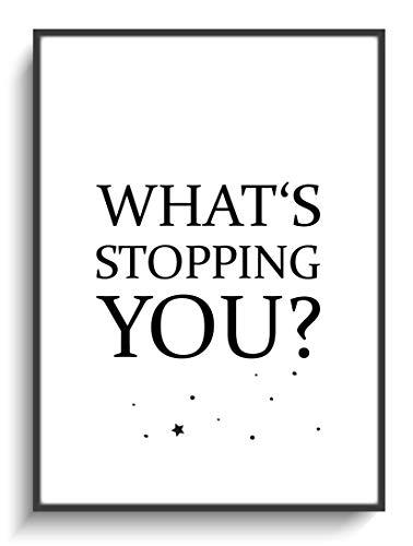 Modern Plakat DIN A4 Design What's Stopping You Wanddeko ohne Rahmen Zuhause Büro Haus Wohnung Motivation Selbstbewusstsein Schule Sport Spruch Zimmer