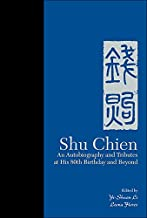 Shu Chien: An Autobiography And Tributes At His 80th Birthday And Beyond