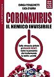Coronavirus. Il nemico invisibile. Dalla minaccia globale al Grande Reset. Come la pandemia sta trasformando la nostra società