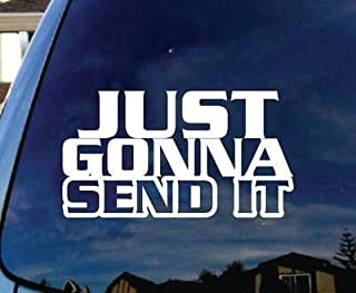 Just Still Gon Na Send It Vinyl Decal Humour Larry Enticer Car Truck